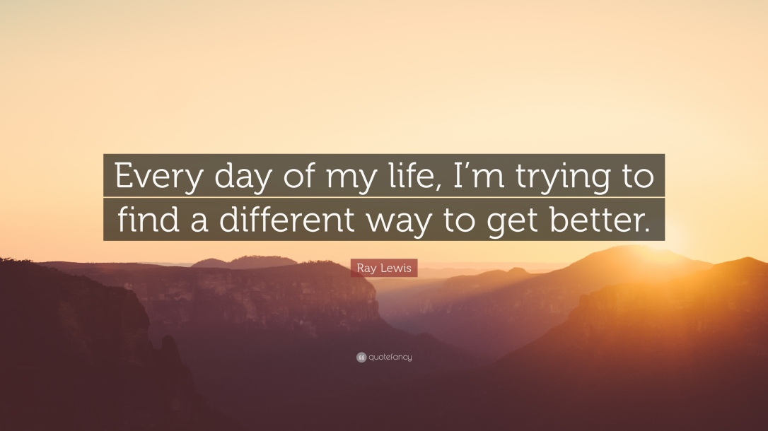 20412-Ray-Lewis-Quote-Every-day-of-my-life-I-m-trying-to-find-a